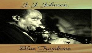 J. J. Johnson Ft. Tommy Flanagan / Paul Chambers / Max Roach - Blue Trombone - Remastered 2016