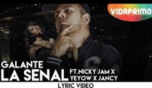 Galante - La Señal ft. Nicky Jam, Yeyow, Jancy [Lyric Video]