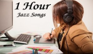 VA - 1 HOUR JAZZ SONG for WORKING & STUDYING || How to Relax with Jazz songs