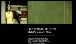 MYMP - Only Reminds Me Of You (Official Music Video)