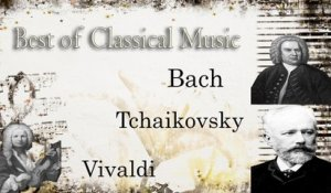 VA - BEST CLASSICAL MUSIC: Bach, Tchaikovsky and Vivaldi - 20 Masterpieces for relaxing