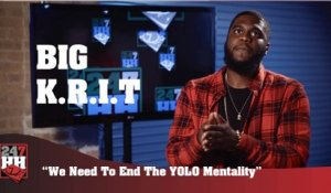 Big K.R.I.T. - We Need To End The YOLO Mentality (247HH Exclusive) (247HH Exclusive)