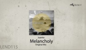 Juanito - Melancholy (Original Mix)
