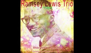Ramsey Lewis Trio - White Christmas Greetings (Winter Wonderland Jazz Songs) [Best Christmas Songs]