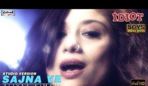 Sajna Ve Aliyaa Ajmani Idiot Boys New Punjabi Movie Latest Punjabi Songs 2014 Sur Orange Videos