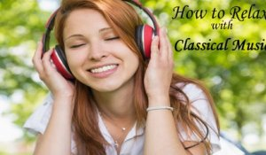 VA - HOW TO RELAX WITH BEST OF CLASSICAL MUSIC - Relaxing Music