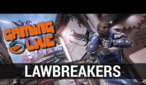 Lawbreakers : Preview Gameplay FR