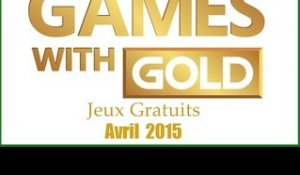 Games with Gold : Les Jeux Gratuits d'Avril 2015