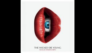 Cliff Martinez - Becoming (Nicolas Winding Refn presents: The Wicked Die Young)