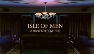 Isle of Men - A Man Far From True