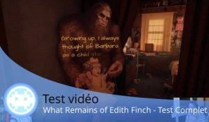 Test vidéo - What Remains of Edith Finch (Très Belle Aventure Narrative !)