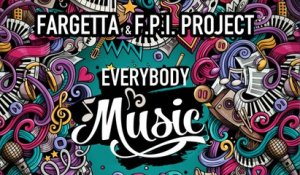 Fargetta & FPI Project - Everybody Music