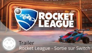 Trailer - Rocket League - Sortie sur Nintendo Switch en Cross-Network !
