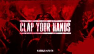 Arthur Groth - Clap Your Hands (Audio Video)
