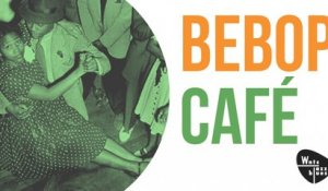 Bebop Café - The Greatest Stars of Bebop & Swing