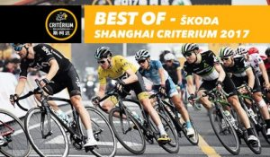 Best of - 2017 Tour de France Škoda Shanghai Criterium