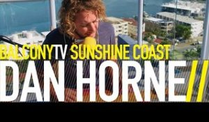 DAN HORNE - HIGH HOPES (BalconyTV)