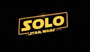SOLO - Star Wars - Bande-Annonce officielle du film !