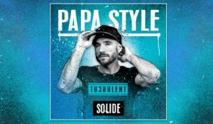 Papa Style - Solide