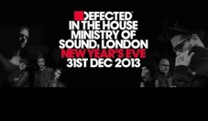 Defected In The House @ Ministry of Sound, New Year's Eve 2013 Preview