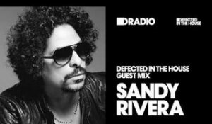Defected In The House Radio Show: Guest Mix by Sandy Rivera - 13.01.17