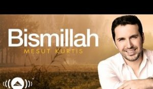 Mesut Kurtis - Bismillah (Turkish) | Official Audio
