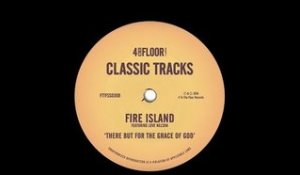 Fire Island featuring Love Nelson 'There But For The Grace of God' (Joey Negro Mix)