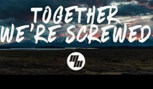 Robotaki - Together We're Screwed (Lyrics / Lyric Video) feat. Nevve