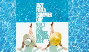 Best Jazz Lounge Music - Jazz for a Summer Day 2- Vintage Lounge