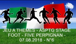 JEU A THEMES - ASPTG STAGE FOOT - FIVE PERPIGNAN - 07.08.2018 - N°6