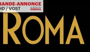 ROMA : bande-annonce [HD] [VOST]