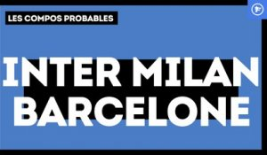 Inter-FC Barcelone : les compositions probables