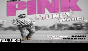 Pink Money Wargi | ( Full HD)  | Ronni |  New Punjabi Songs 2016 | Latest Punjabi Songs 2016