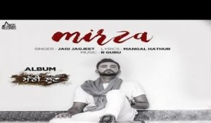 Mirza | ( Full HD) | Jazz Sandhu |New Punjabi Songs 2017 | Latest Punjabi Songs 2017