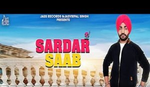 Sardar Saab | (Full Song) | Sukhi Mehraj | New Punjabi Songs 2018 | Latest Punjabi Songs 2018