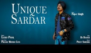 Unique Sardar  (Full HD) | Pep-C Singh | New Punjabi Songs 2018 | Latest Punjabi Songs 2018
