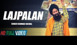 Lajpalan | Kanwar Grewal | Official Full Song | Latest Punjabi Songs 2018 | Finetone Music