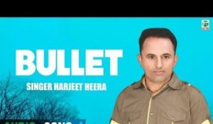 Bullet | Harjeet Heera & Miss Surmani | (Audio Song) | Latest Punjabi Songs 2018 | Finetone