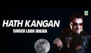 Hath Kangan | Labh Janjua | (Full Audio Song) | Old Hit Punjabi Songs | Finetone