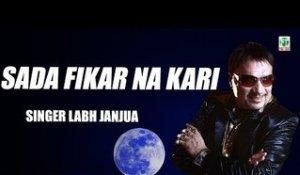 Sada Fikar Karin Na | Labh Janjua | (Full Audio Song) | Old Hit Punjabi Songs | Finetone