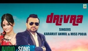 Drivra | Karamjit Anmol & Miss Pooja | Full Audio Song | 2018 | Finetone