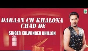 Daraan Ch Khalona Chad De | Kulwinder Dhillon | Full Audio Song | Superhit Punjabi Songs | Finetone