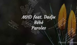 MHD - Bébé feat. Dadju (Paroles)