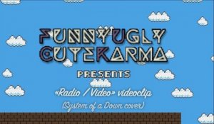 Funny Ugly Cute Karma - Radio/Video - System of a Down cover