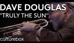"Dave Douglas - ""Truly the Sun"" - Live @ Sons d'hiver 2019"