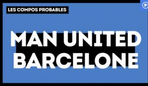 Manchester United - Barça : les compositions probables