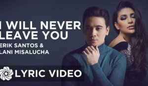 Erik Santos x Lani Misalucha - I Will Never Leave You (Official Lyric Video)