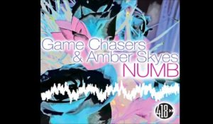 Game Chasers & Amber Skyes - Numb