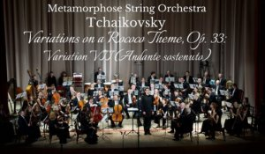 Metamorphose String Orchestra - Tchaikovsky - Variations on a Rococo Theme, Op. 33: Variation VII