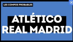 Atlético - Real Madrid : les compositions probables